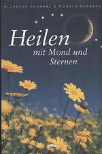 Aljoscha Schwarz / Roland Schweppe - Heilen mit Mond und Sternen