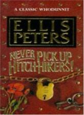 Never Pick Up Hitch-hikers! By Ellis Peters. 9780747238409