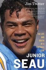Junior Seau: The Life and Death of a Football Icon by Trotter, Jim