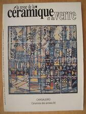 REVUE CERAMIQUE & DU VERRE MANUEL CARGALEIRO CAMILLE CLAUDEL N°58 MAI JUIN 1991