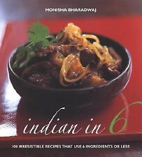 Indian in 6: 100 Irresistible Recipes That Use 6 Ingredients or Less-ExLibrary