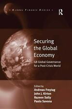 Global Finance: Securing the Global Economy : G8 Global Governance for a...