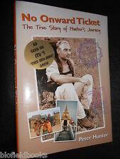 SIGNED/LTD COPY; No Onward Ticket by Peter Hunter (Hardback, 2003-1st) Travel