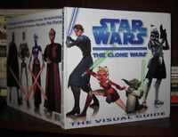 Fry, Jason STAR WARS The Clone Wars: the Visual Guide 1st Edition 1st Printing
