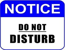 """""""Notice Do Not Disturb"""" 11 inch by 9.5 inch Laminated Sign"""