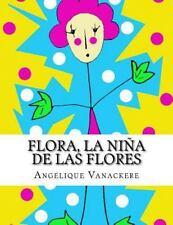 Flora, la niña de Las Flores: Flora, la niña de Las Flores by Angelique...