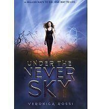 UNDER THE NEVER SKY by Veronica Rossi Book #1, BCE Hardcover ~ Young Adult YA