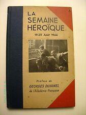 LA SEMAINE HEROIQUE. 19-25 AOUT 1944. MAURICE BOISSAIS.  EDITE EN 1944.