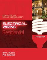 Electrical Wiring Residential by Ray C. Mullin and Phil Simmons (2011,...