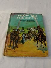 Show Me Missouri The History Of Missouri In The World Around It Eth Clifford i14