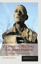 Commemorating the Irish Famine: Memory and the Monument (Reappraisals in Irish H