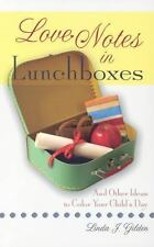 Love Notes in Lunchboxes: And Other Ideas to Color Your Child's Day