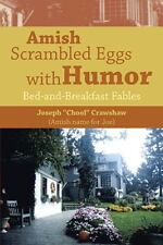 Amish Scrambled Eggs with Humor : Bed-And-Breakfast Fables by Crawshaw,...