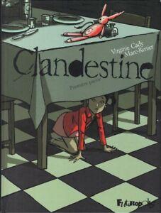 BD ROMAN GRAPHIQUE - CLANDESTINE > PREMIERE PARTIE / CADY, RENIER, FUTUROPOLIS