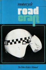 Motorcycle Roadcraft: The Police Riders' Ma... by Great Britain: Home  Paperback