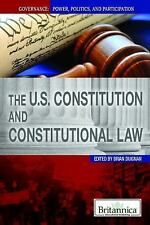 The U.S. Constitution and Constitutional Law (Governance: Power,-ExLibrary