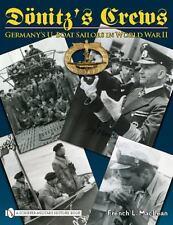 Dönitz's Crews : Germany's U-Boat Sailors in World War II  with over 400 photos