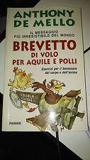 LIBRO BREVETTO DI VOLO PER AQUILE E POLLI Anthony De Mello PIEMME 1998