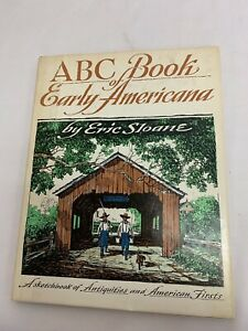 ABC Book of Early Americana Sketchbook of Antiquities Eric Sloane  1st Ed. 1963