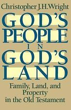 God's People in God's Land : Family, Land and Property in the Old Testament...