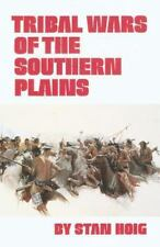 Tribal Wars of the Southern Plains, Stan Hoig, Good Book
