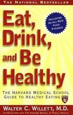 Eat, Drink, and Be Healthy : The Harvard Medical School Guide to Healthy Eating