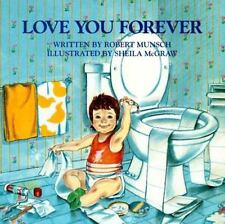 Love You Forever: By Robert Munsch