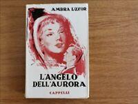 l'angelo dell'aurora - A. Luxor - Cappelli Editore - 1951 - AR
