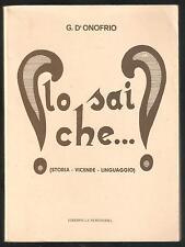 G. D'ONOFRIO - LO SAI CHE...(STORIA - VICENDE - LINGUAGGIO) Libro per studenti