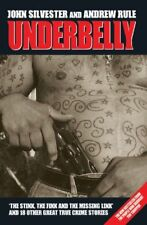Underbelly: The Gangland War By John Silvester, Andrew Rule