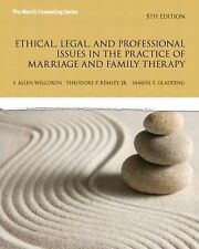 Ethical, Legal, and Professional Issues in the Practice of Marriage and Family T