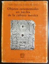 Objetos Ceremoniales en Piedra de la Cultura Mexica Mexico Archaeology