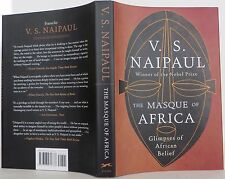 V.S. NAIPAUL The Masque of Africa: Glimpses of African Belief SIGNED FIRST ED