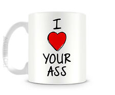 I Love Your Ass 11 oz Ceramic Coffee Cup Funny Mug Valentines Day Heart Butt