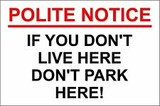If You Don't Live Here Don't Park Here Window Sticker House Home Car Road Street