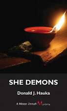 She Demons: A Mister Jinnah Mystery by Donald Hauka (Paperback, 2010)