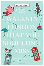 33 Walks in London That You Shouldn't Miss (111 Places/111 Shops) by Nicola Perr