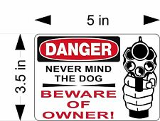 NEVER MIND THE DOG, BEWARE OF OWNER DECAL (With Revolver)