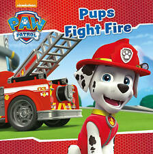 Nickelodeon PAW Patrol Pups Fight Fire by Parragon Books Ltd (Paperback, 2016)