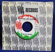 "THE IN CROWD ""Questions and Answers/Happiness is In My Heart"" 45rpm Viva 604 NM"