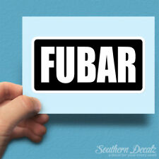"Fubar - Vinyl Decal Sticker - c92 - 7.5"" x 3.75"""