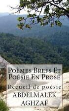 Poèmes Brefs et Poésie en Prose : Recueil de Poésie by Abdelmalek Aghzaf...