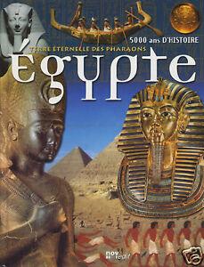 EGYPTE TERRE ETERNELLE DES PHARAONS Égypte HISTOIRE