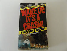 1980 WAKE UP, IT'S A CRASH! First 747-Jet Disaster A SURVIVOR'S ACCOUNT