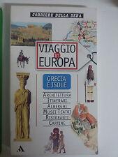 Viaggio in Europa - Grecia e Isole - Corriere della sera - Mondadori