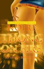 Thong on Fire: An Urban Erotic Tale Noire Paperback