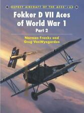 Aircraft of the Aces 63: Fokker D VII Aces of World War 1 Pt. 2