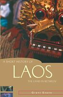 A Short History of Laos The Land in Between Short History of Asia