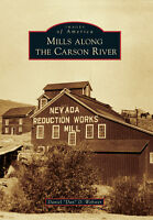 Mills Along the Carson River [Images of America] [NV] [Arcadia Publishing]