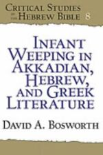 NEW - Infant Weeping in Akkadian, Hebrew, and Greek Literature
